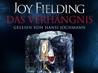 Joy Fielding Das Verhängnis Hörbuch